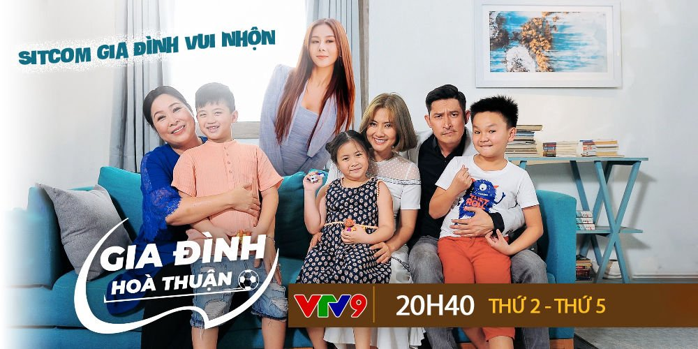 SITCOM GIA ĐÌNH HOÀ THUẬN - Phát sóng: 20h40 thứ 2 – thứ 5 trên kênh VTV9 từ ngày 16/3